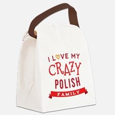 I Love My Crazy Polish Family Canvas Lunch Bag