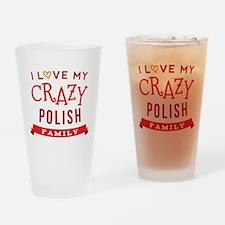 I Love My Crazy Polish Family Drinking Glass