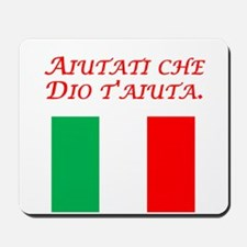 Italian Proverb Help Yourself Mousepad