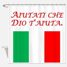 Italian Proverb Help Yourself Shower Curtain