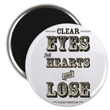Clear Eyes Full Hearts Magnet