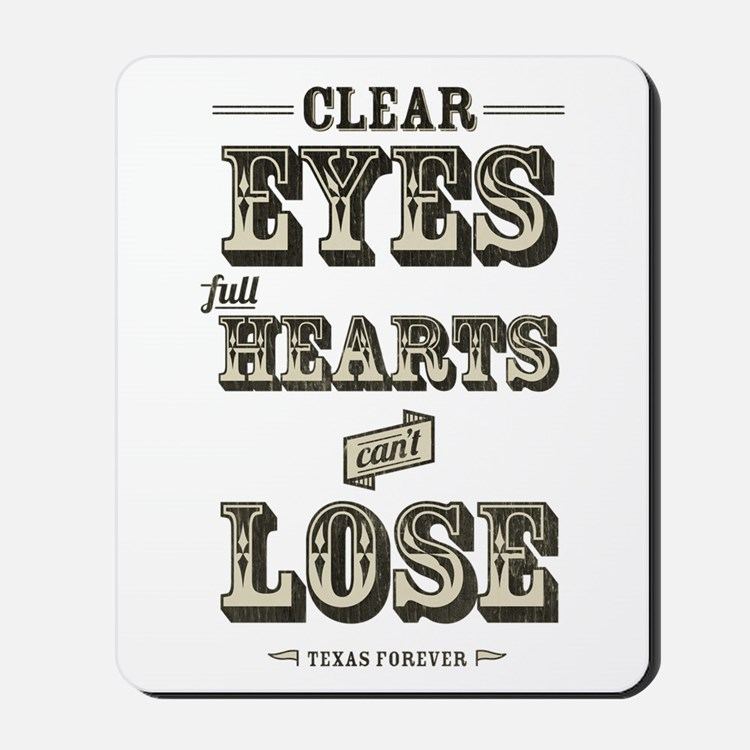 Clear Eyes Full Hearts Mousepad