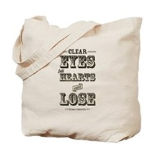 Clear Eyes Full Hearts Tote Bag