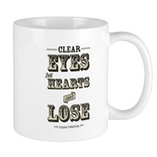 Clear Eyes Full Hearts Mug