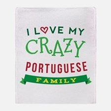 I Love My Crazy Portuguese Family Throw Blanket