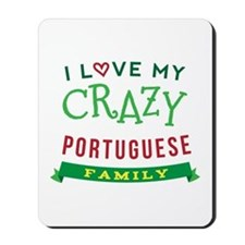I Love My Crazy Portuguese Family Mousepad