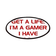 I Don't Need To Get A Life Im A Gamer Patches