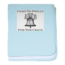 Come To Philly For The Crack baby blanket