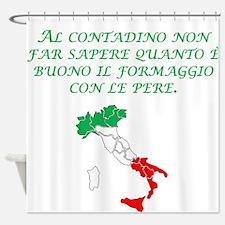 Italian Proverb Farmer Shower Curtain