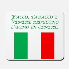 Italian Proverb Wine Women Tobacco Mousepad