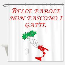 Italian Proverb Fine Words Shower Curtain