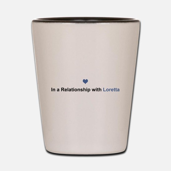 Loretta Relationship Shot Glass