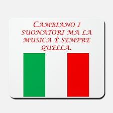 Italian Proverb Same Song Mousepad