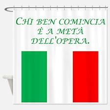 Italian Proverb Good Start Shower Curtain