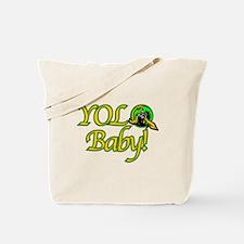 YOLO, Baby! Tote Bag