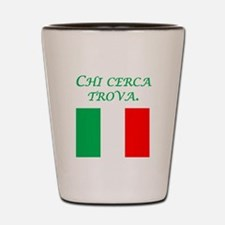 Italian Proverb You Shall Find Shot Glass