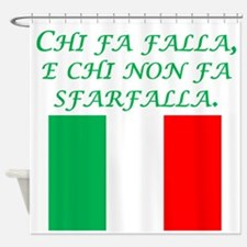 Italian Proverb Those Who Act Shower Curtain