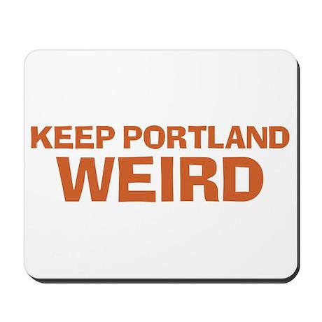 Keep Portland Weird - Orange Mousepad