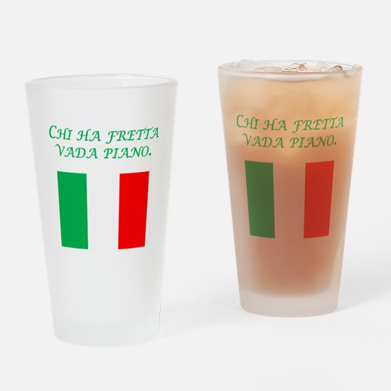Italian Proverb Make Haste Drinking Glass