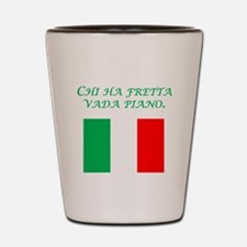 Italian Proverb Make Haste Shot Glass
