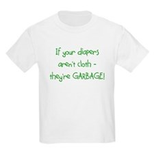If your diapers aren't cloth. Kids T-Shirt