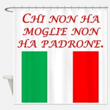 Italian Proverb Without A Wife Shower Curtain