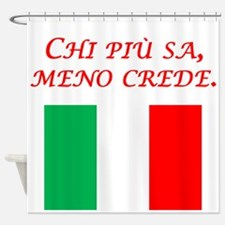 Italian Proverb The More One Knows Shower Curtain