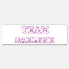 Pink team Darlene Bumper Bumper Bumper Sticker