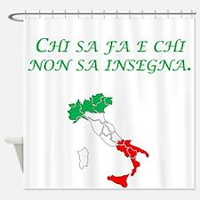 Italian Proverb Teach Shower Curtain