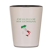 Italian Proverb Teach Shot Glass