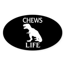 Chews Life Decal