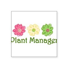 """Plant Manager Square Sticker 3"""" x 3"""""""