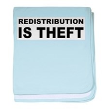 Redistribution is theft.png baby blanket