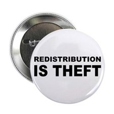 """Redistribution is theft.png 2.25"""" Button (10 pack)"""
