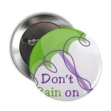 "Don't Rain 2.25"" Button"