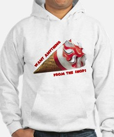 Want Anything from the Shop? Hoodie