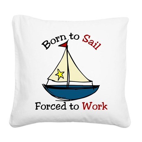 Born To Sail Square Canvas Pillow