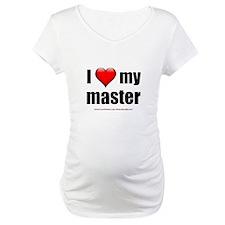 """""""Love My Master"""" Shirt"""