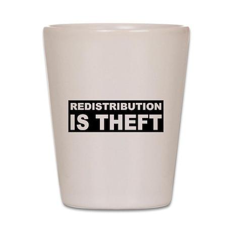 Redistribution is theft dark.png Shot Glass