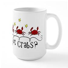 Got Crabs? Mug