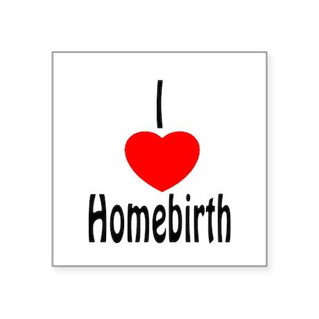 I Love Homebirth - Oval Sticker