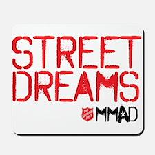 Street Dreams Shirt Mousepad