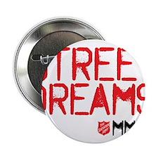 "Street Dreams Shirt 2.25"" Button"