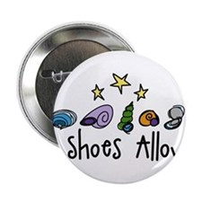 "No Shoes Allowed 2.25"" Button"