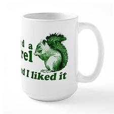 ikissedasquirrel Mugs