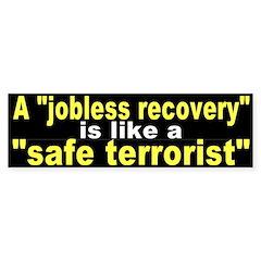 Jobless Recovery? (Bumper Sticker)