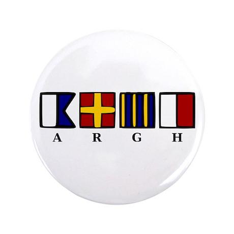 """ARGH 3.5"""" Button"""