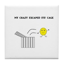 My Crazy Escaped Its' Cage Tile Coaster