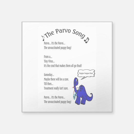 "The Parvo Song Square Sticker 3"" x 3"""
