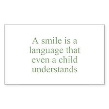 A smile is a language that ev Sticker (Rectangular